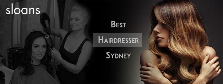 Best Hair Dresser Sydney
